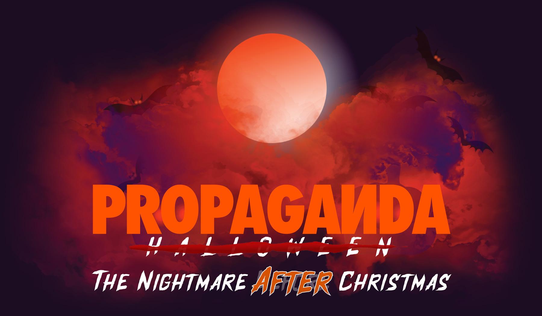PROPAGANDA: The Nightmare After Christmas